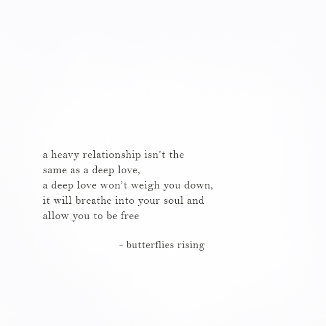 a heavy relationship isn't the same as a deep love