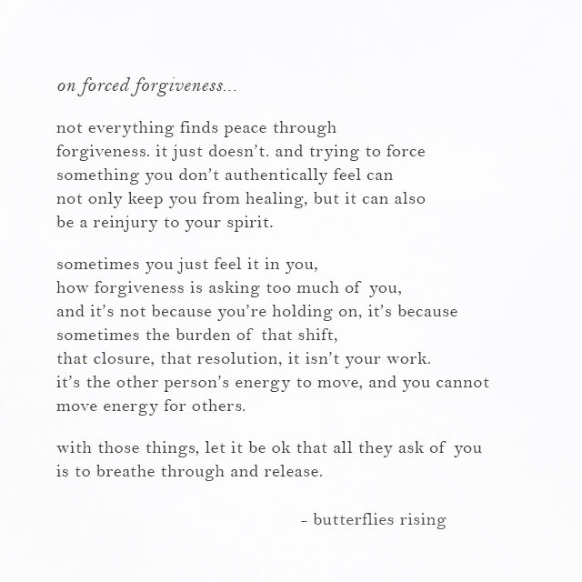 not everything finds peace through forgiveness