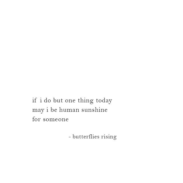 may i be human sunshine for someone