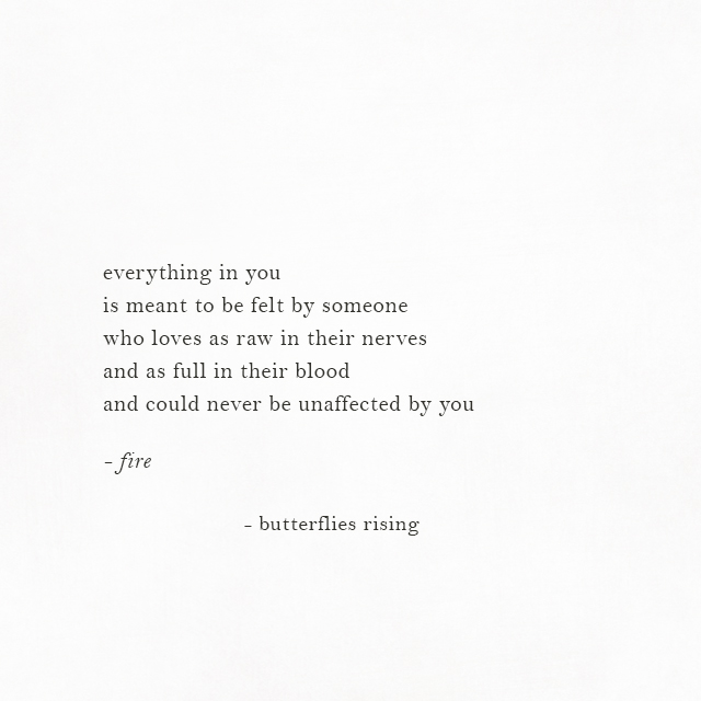 everything in you is meant to be felt by someone who loves as raw in their nerves