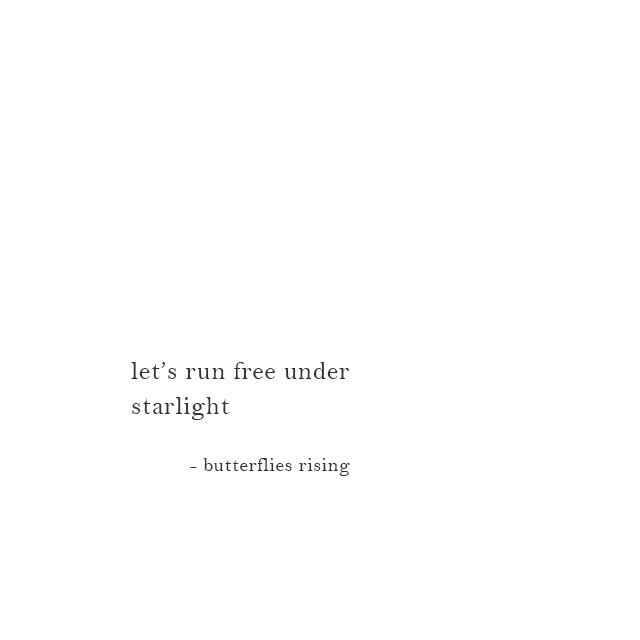 let's run free under starlight - butterflies rising