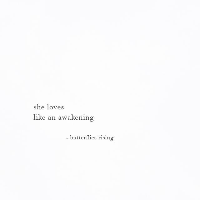 she loves like an awakening - butterflies rising