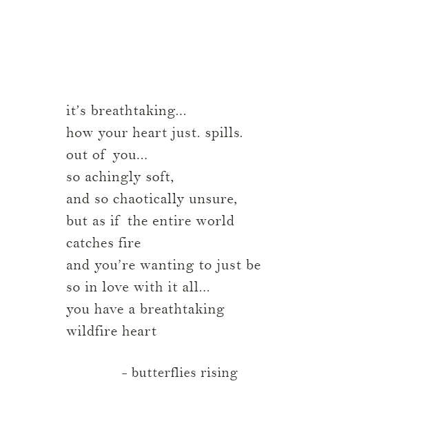 you have a breathtaking wildfire heart