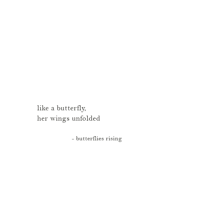 like a butterfly, her wings unfolded - butterflies rising