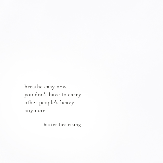 breathe easy now... you don't have to carry other people's heavy anymore