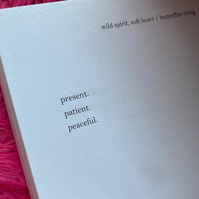 present. patient. peaceful. - butterflies rising