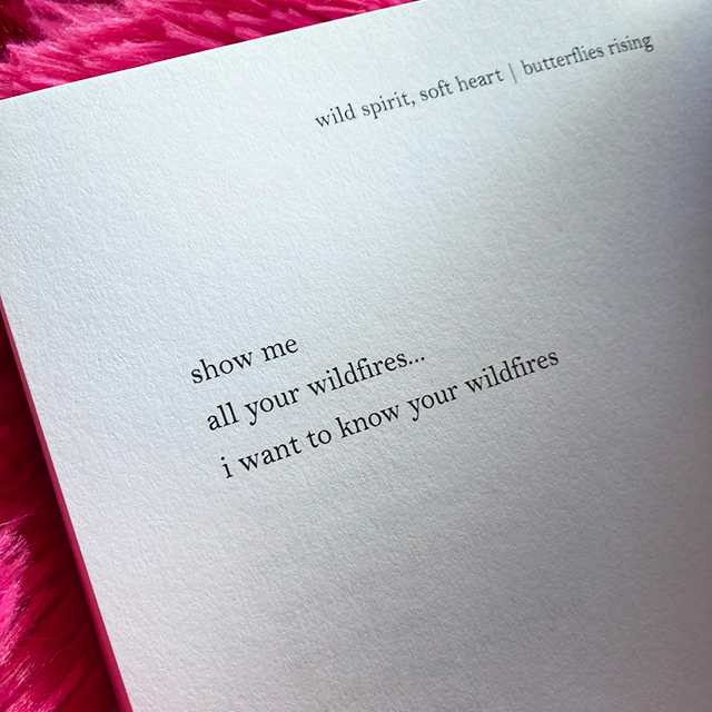 show me all your wildfires... i want to know your wildfires - butterflies rising