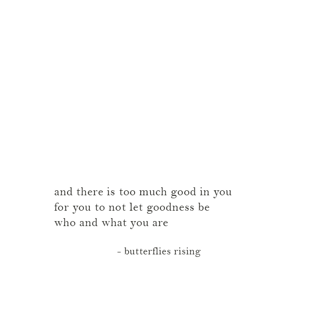 too much good in you