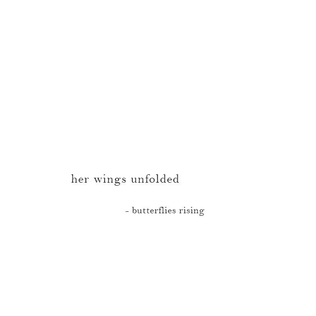 her wings unfolded - butterflies rising