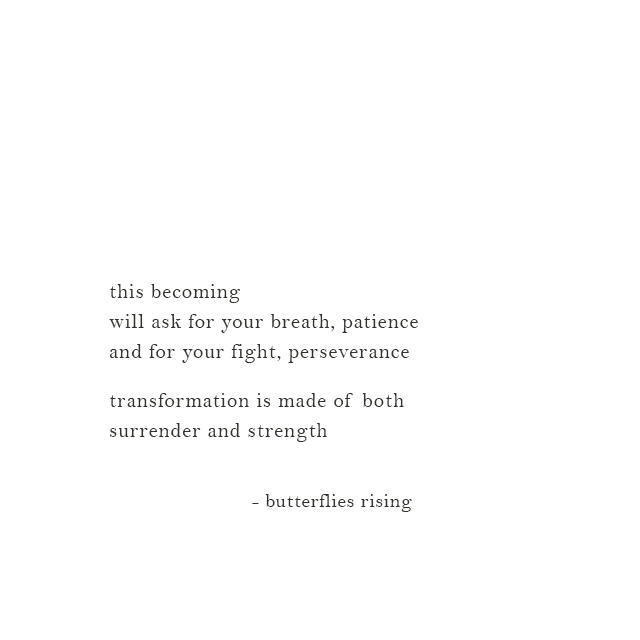 transformation is made of both surrender and strength
