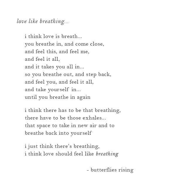 i think love should feel like breathing