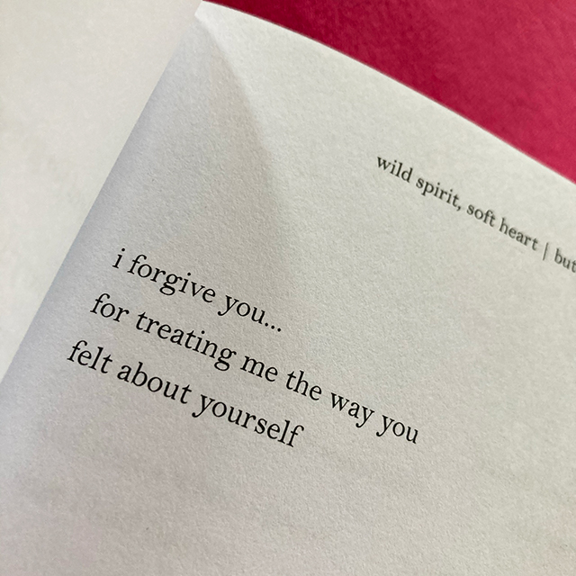 i forgive you... for treating me the way you felt about yourself