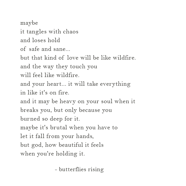 that kind of love will be like wildfire